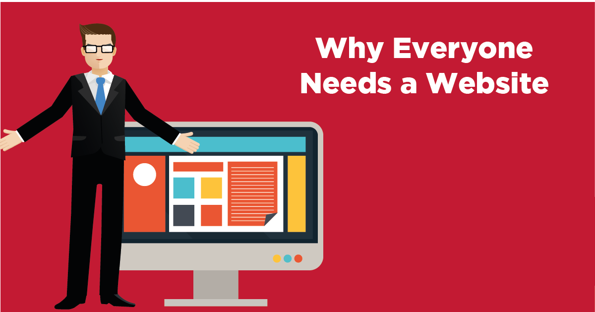 Why Everyone Needs A Website